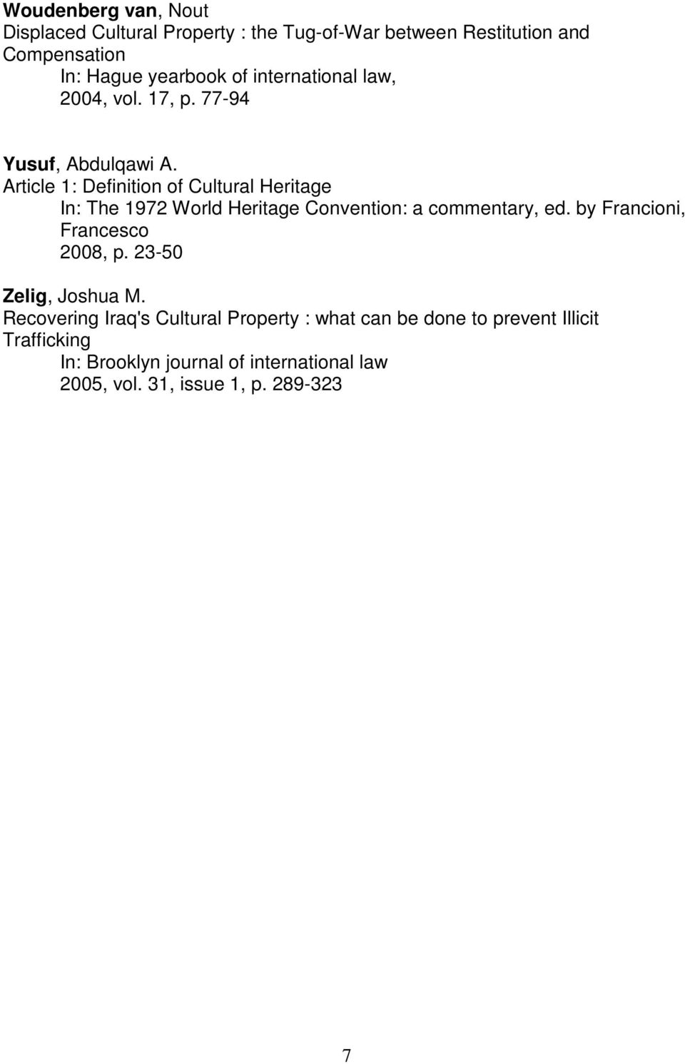 Article 1: Definition of Cultural Heritage In: The 1972 World Heritage Convention: a commentary, ed.