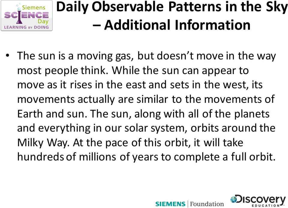 similar to the movements of Earth and sun.