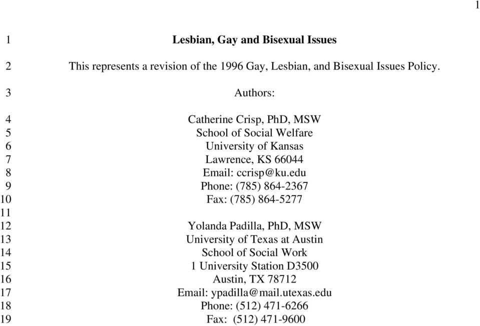 Authors: Catherine Crisp, PhD, MSW School of Social Welfare University of Kansas Lawrence, KS 66044 Email: ccrisp@ku.