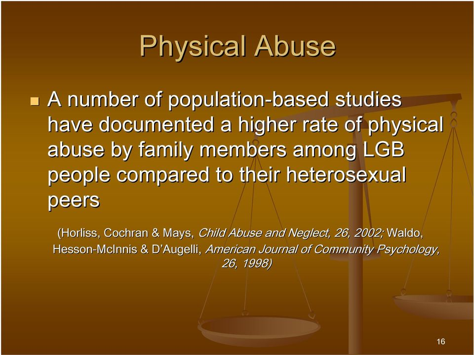 heterosexual peers (Horliss, Cochran & Mays, Child Abuse and Neglect, 26, 2002;
