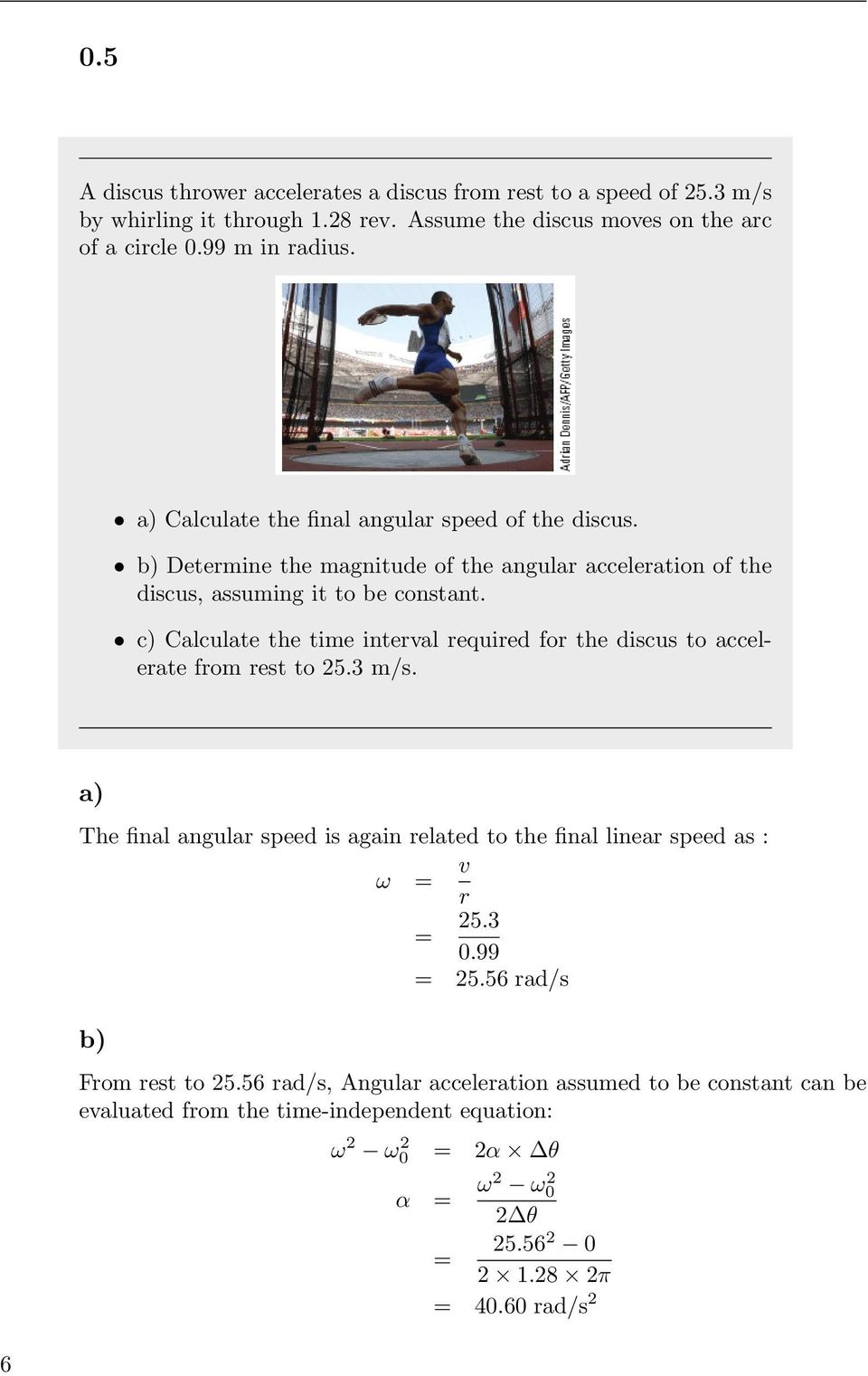 c) Calculate the time interval required for the discus to accelerate from rest to 25.3 m/s.