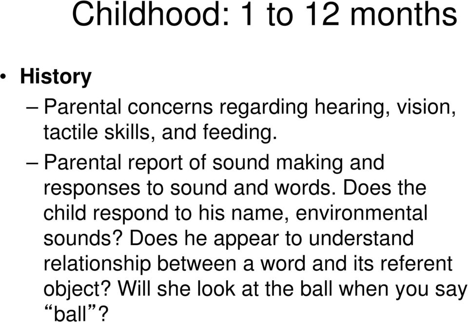 Does the child respond to his name, environmental sounds?
