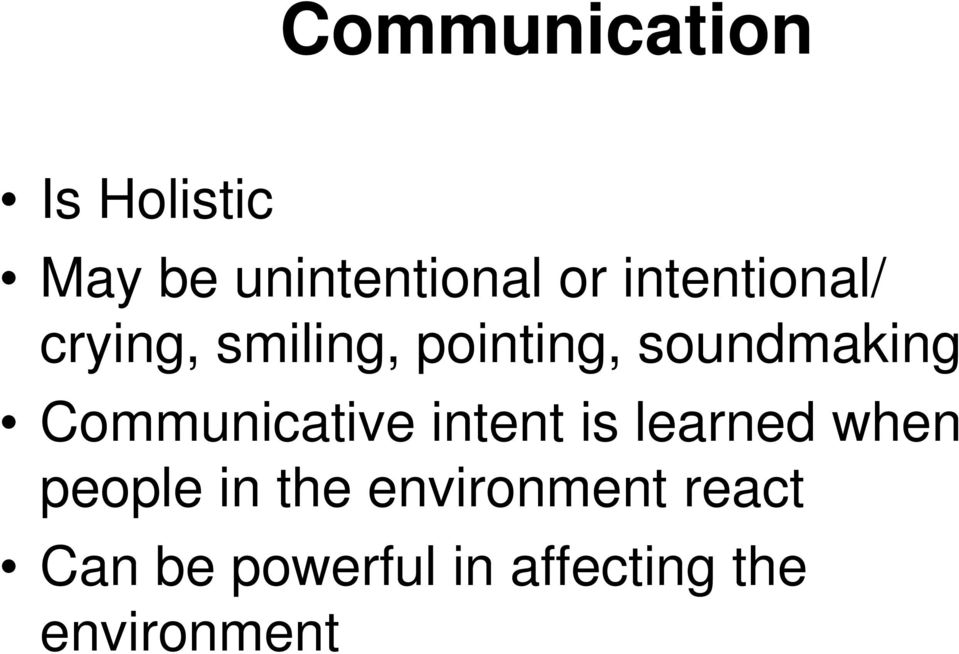 Communicative intent is learned when people in the
