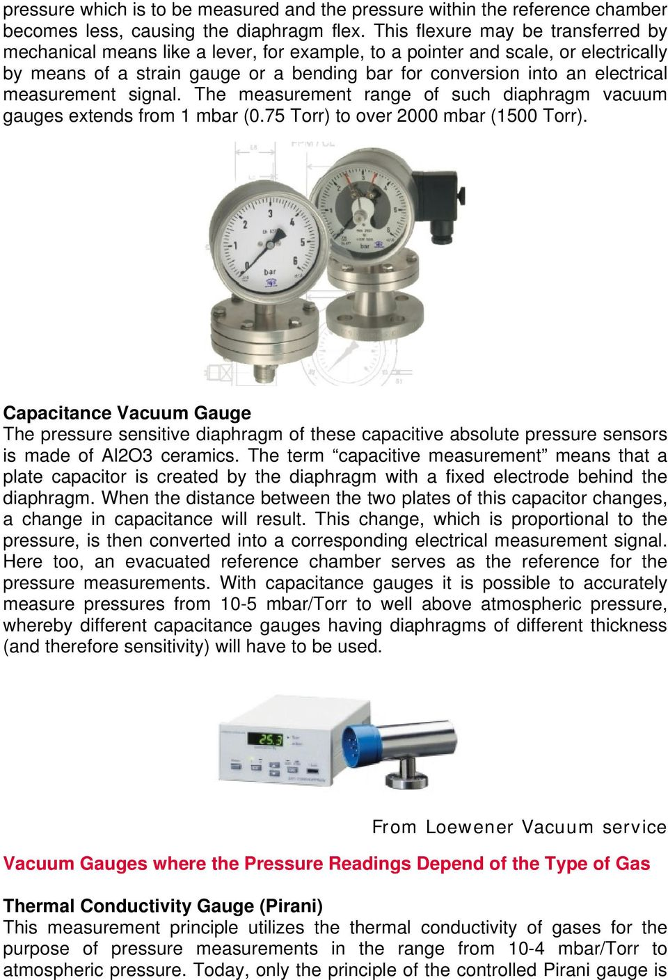 measurement signal. The measurement range of such diaphragm vacuum gauges extends from 1 mbar (0.7 Torr) to over 2000 mbar (100 Torr).
