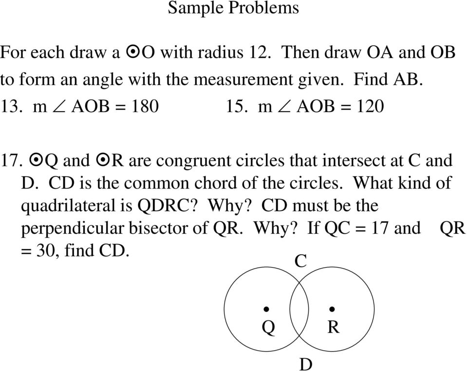 m AOB = 120 17. Q and R are congruent circles that intersect at C and D.