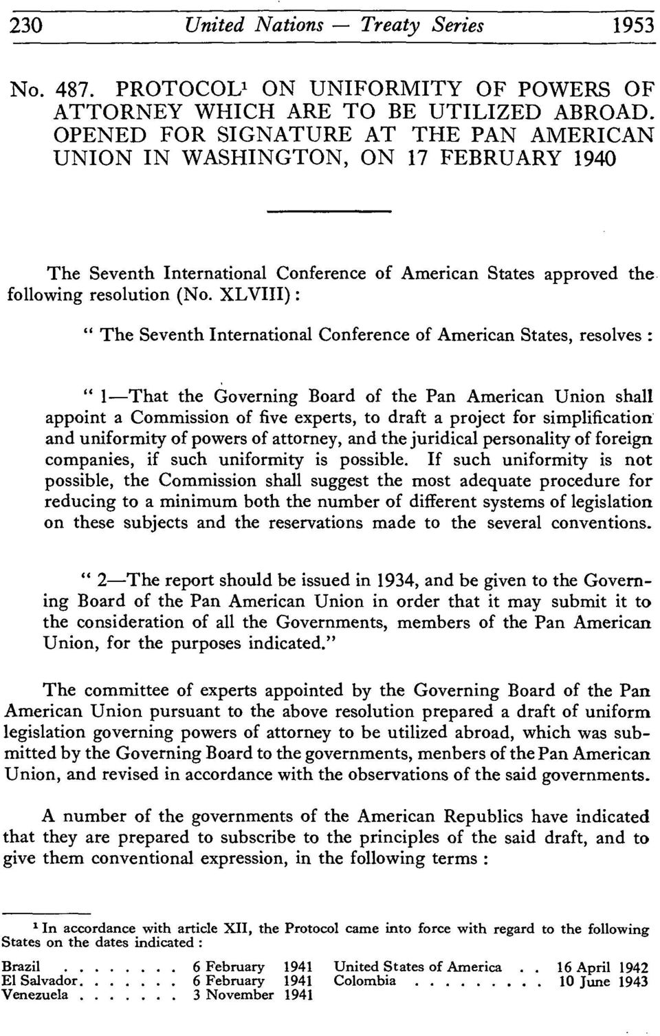 XLVIII): The Seventh International Conference of American States, resolves: 1-That the Governing Board of the Pan American Union shall appoint a Commission of five experts, to draft a project for