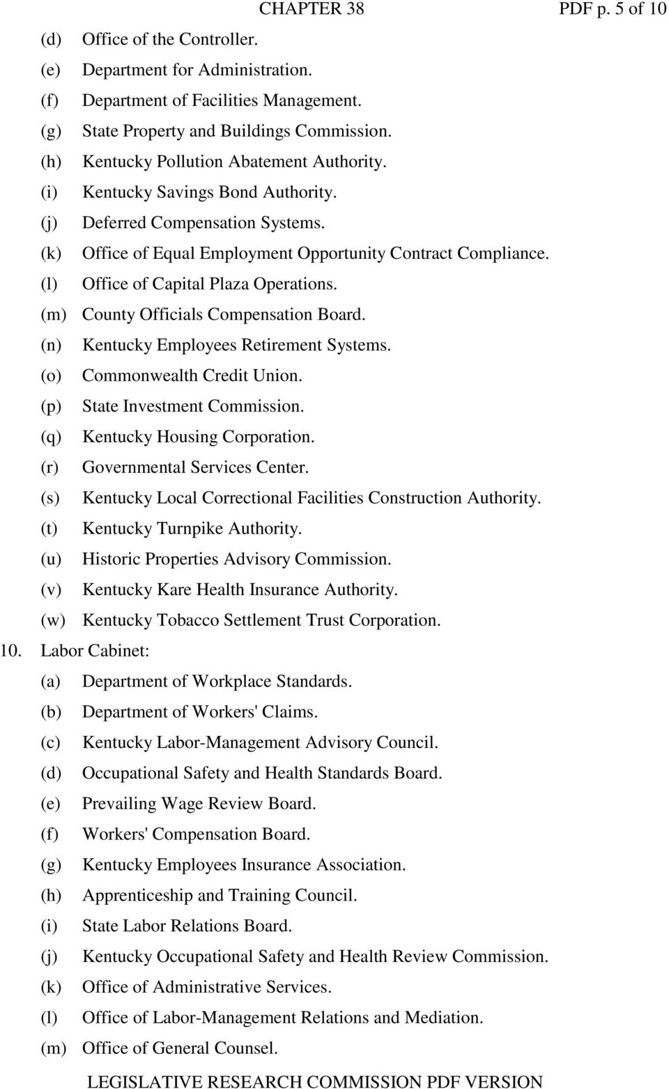 (l) Office of Capital Plaza Operations. (m) County Officials Compensation Board. (n) Kentucky Employees Retirement Systems. (o) Commonwealth Credit Union. (p) State Investment Commission.