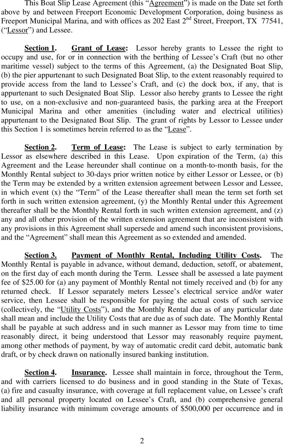 Grant of Lease: Lessor hereby grants to Lessee the right to occupy and use, for or in connection with the berthing of Lessee s Craft (but no other maritime vessel) subject to the terms of this