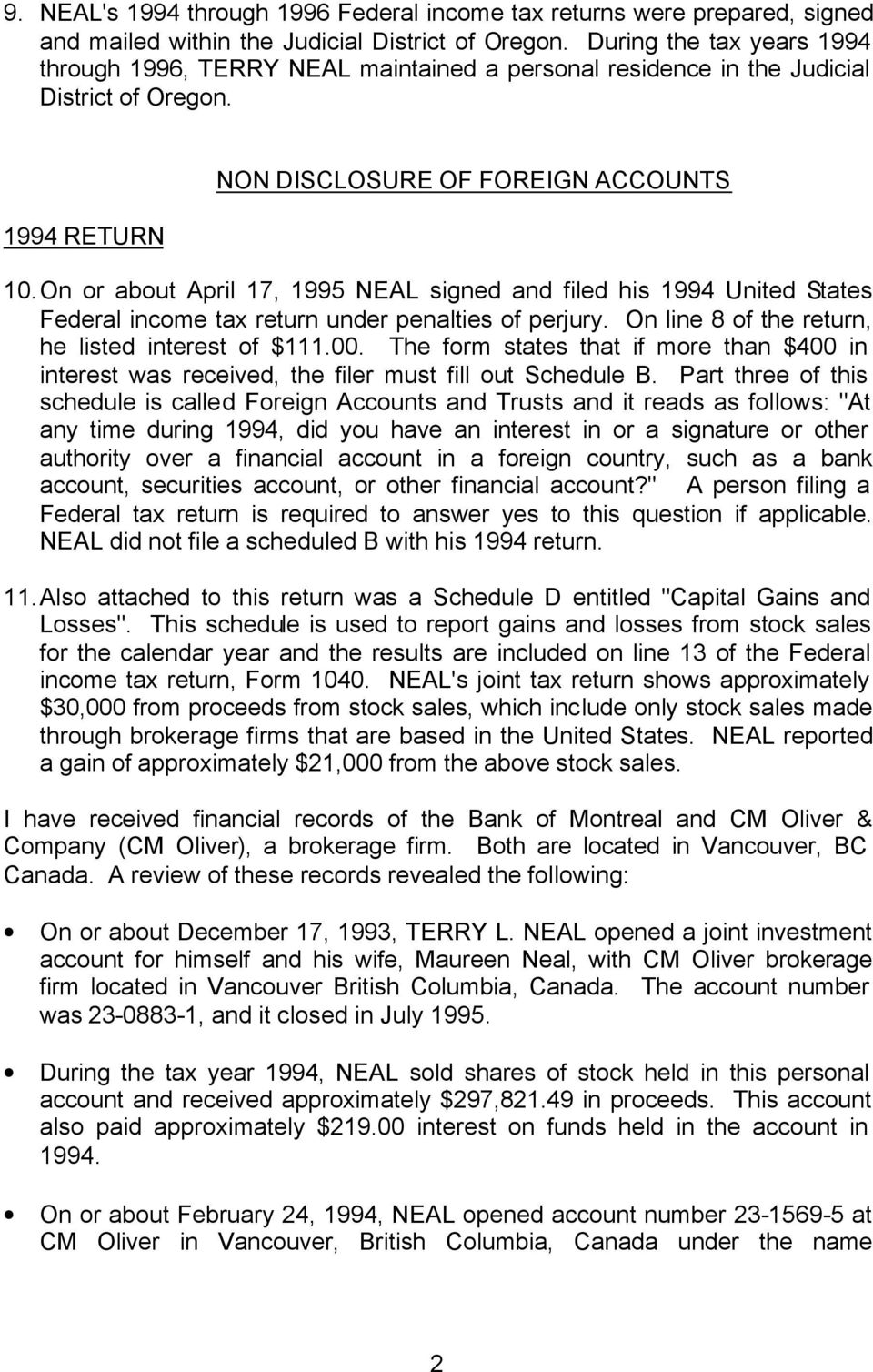 On or about April 17, 1995 NEAL signed and filed his 1994 United States Federal income tax return under penalties of perjury. On line 8 of the return, he listed interest of $111.00.