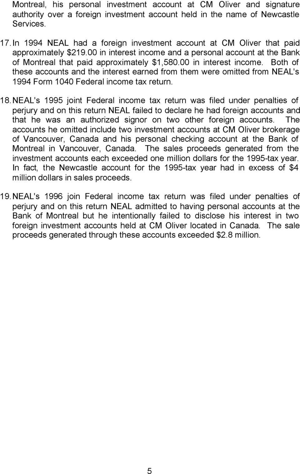 00 in interest income. Both of these accounts and the interest earned from them were omitted from NEAL's 1994 Form 1040 Federal income tax return. 18.