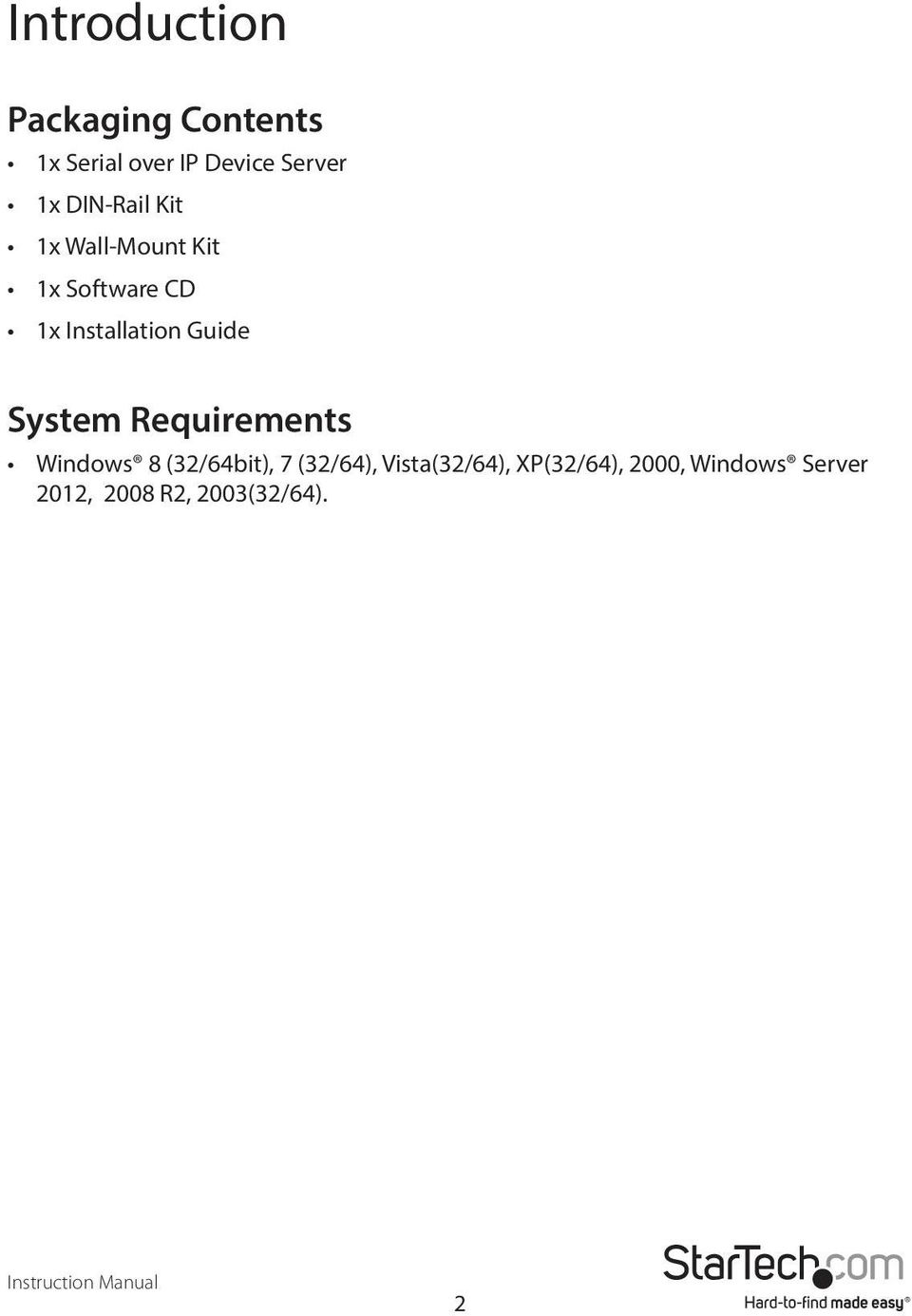 Guide System Requirements Windows 8 (32/64bit), 7 (32/64),