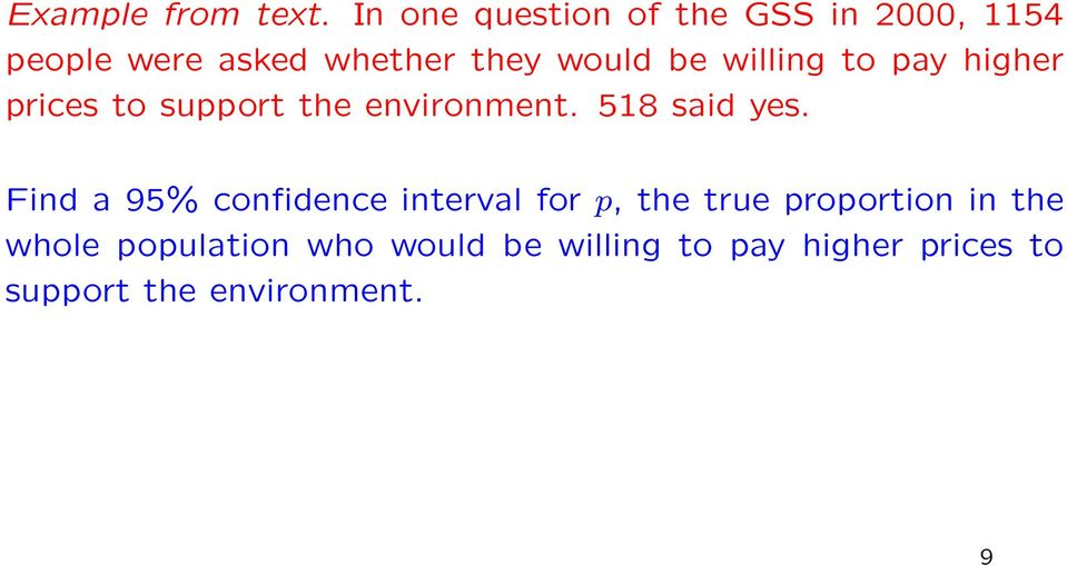 willing to pay higher prices to support the environment. 518 said yes.