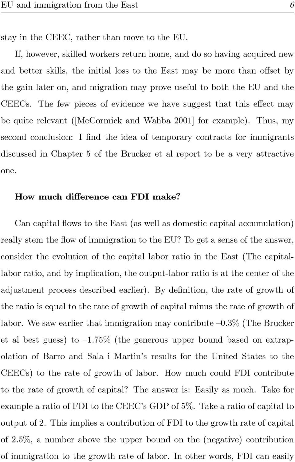 both the EU and the CEECs. The few pieces of evidence we have suggest that this effect may be quite relevant ([McCormick and Wahba 2001] for example).