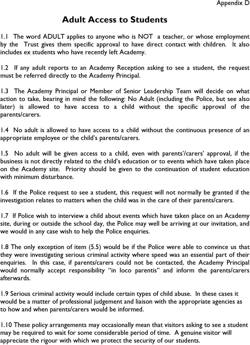 1.3 The Academy Principal or Member of Senior Leadership Team will decide on what action to take, bearing in mind the following: No Adult (including the Police, but see also later) is allowed to have