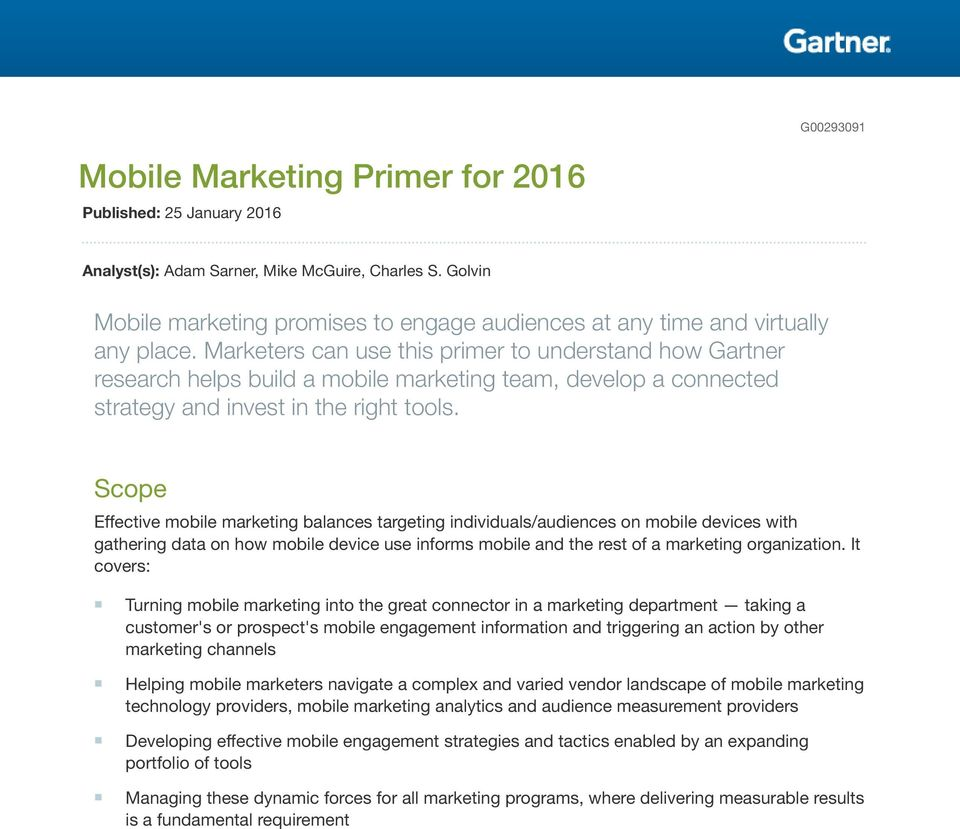 Marketers can use this primer to understand how Gartner research helps build a mobile marketing team, develop a connected strategy and invest in the right tools.