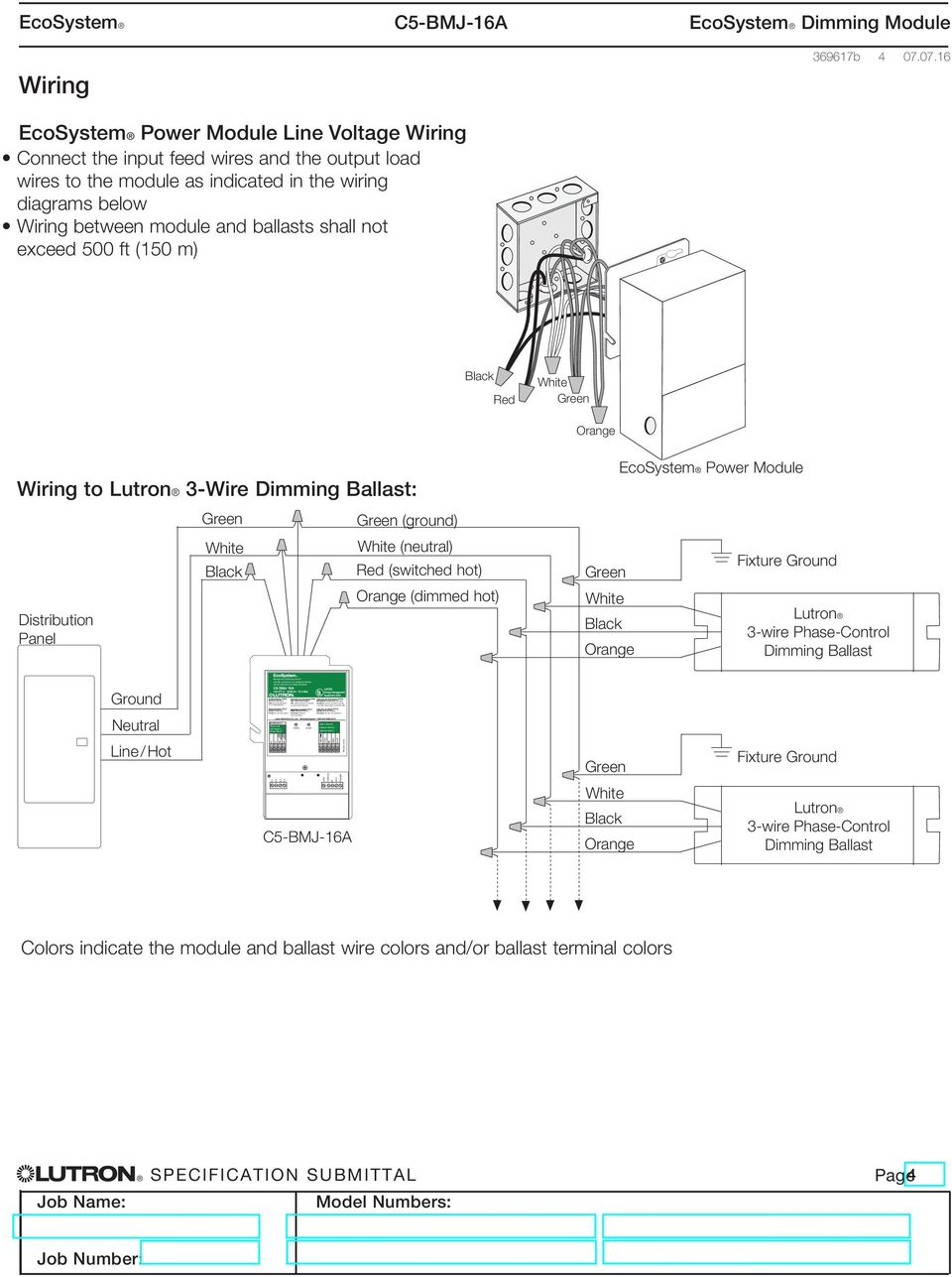 07.16 EcoSystem Power Module Line Voltage Wiring Connect the input feed wires and the output load wires to the module as indicated in the wiring diagrams below Wiring between module and ballasts