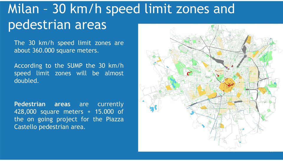 According to the SUMP the 30 km/h speed limit zones will be almost doubled.