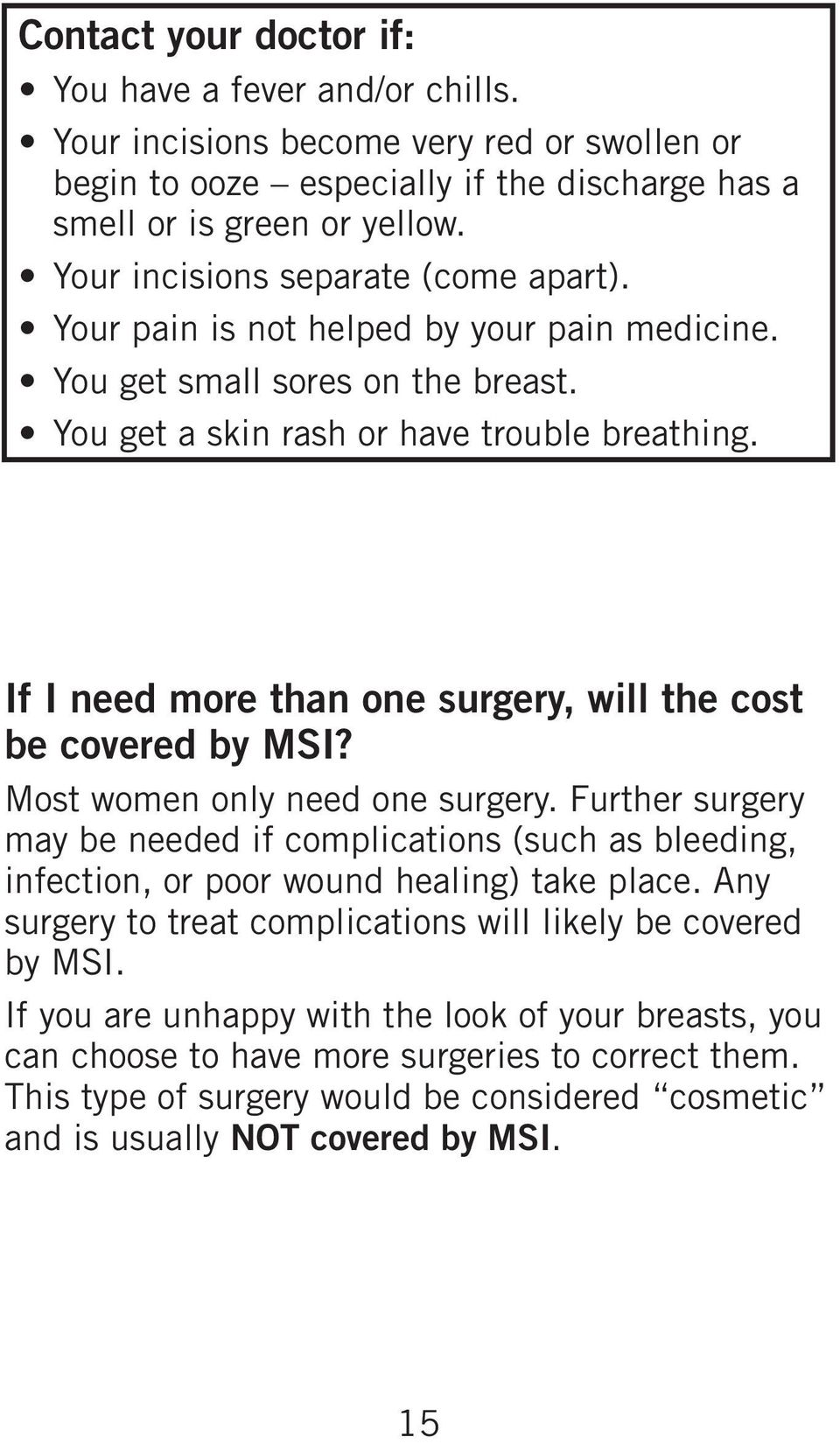If I need more than one surgery, will the cost be covered by MSI? Most women only need one surgery.