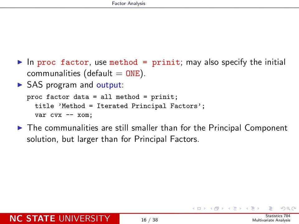 Iterated Principal Factors ; var cvx -- xom; The communalities are still smaller than for