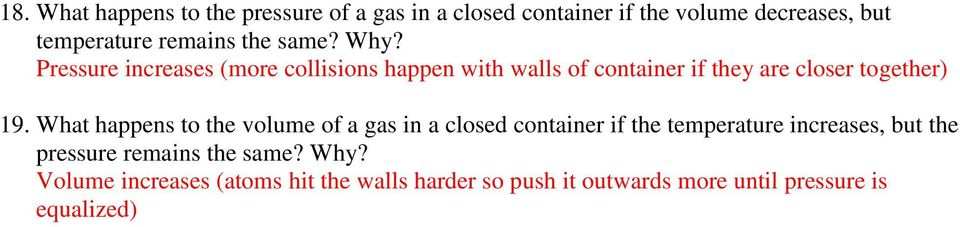 What happens to the volume of a gas in a closed container if the temperature increases, but the pressure remains
