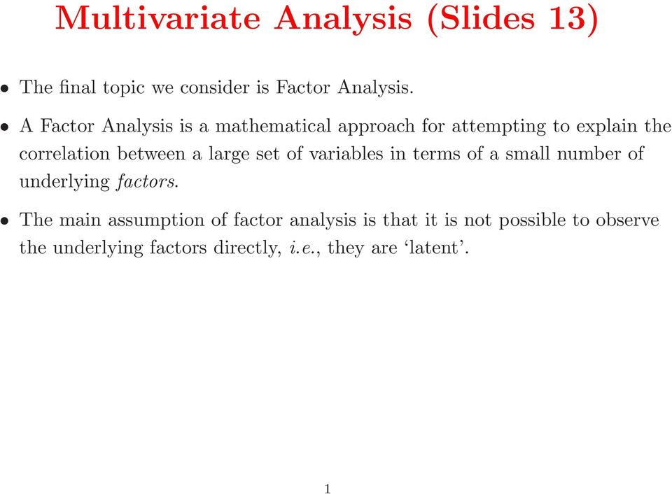 large set of variables in terms of a small number of underlying factors.