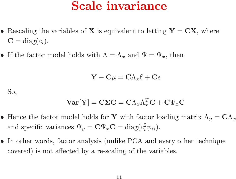 the factor model holds for Y with factor loading matrix Λ y = CΛ x and specific variances Ψ y = CΨ x C = diag(c 2 i ψ