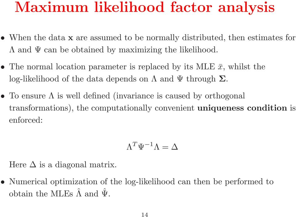 The normal location parameter is replaced by its MLE x, whilst the log-likelihood of the data depends on Λ and Ψ through Σ.