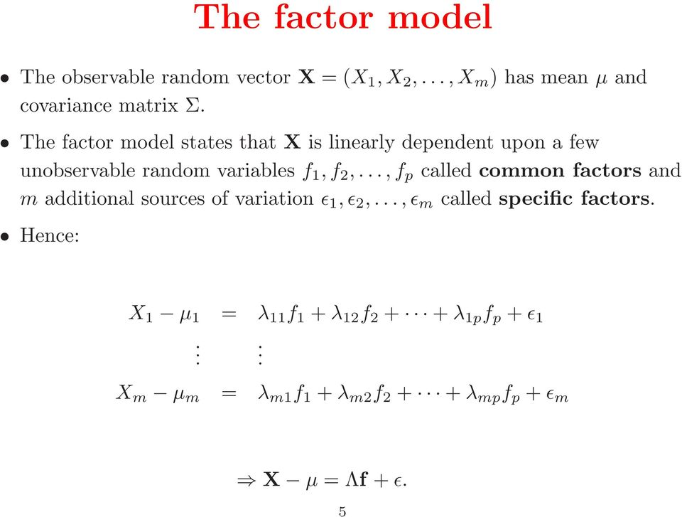 ..,f p called common factors and m additional sources of variation ǫ 1,ǫ 2,...,ǫ m called specific factors.