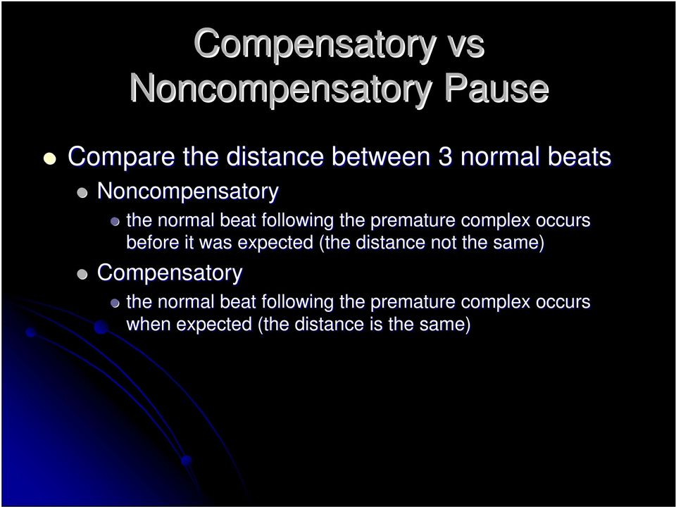 before it was expected (the distance not the same) Compensatory the normal