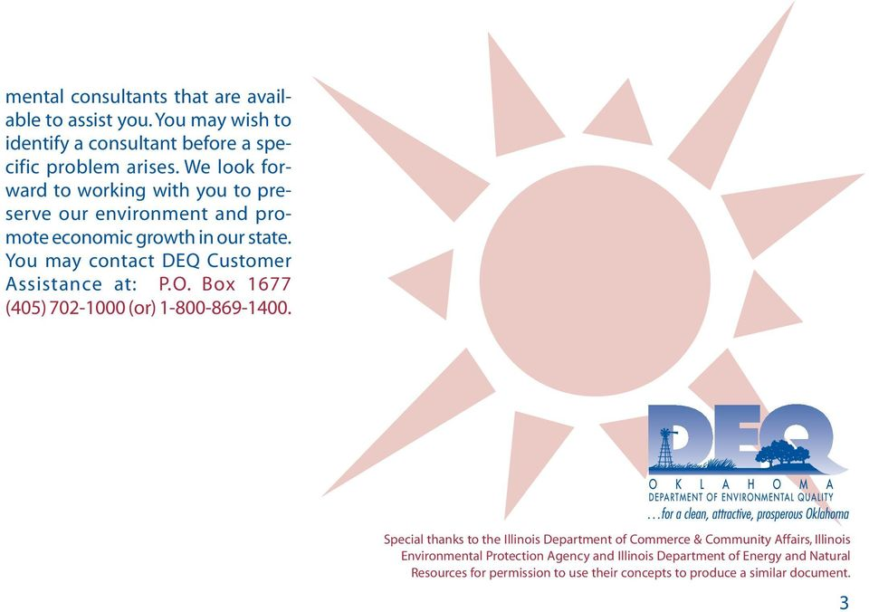 You may contact DEQ Customer Assistance at: P.O. Box 1677 (405) 702-1000 (or) 1-800-869-1400.