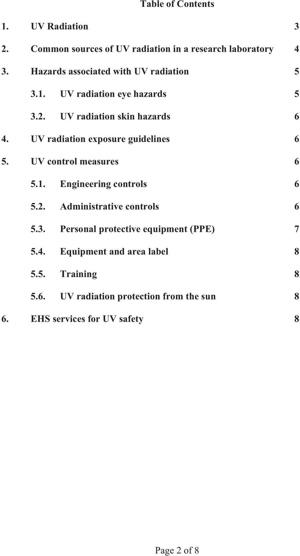 UV radiation exposure guidelines 6 5. UV control measures 6 5.1. Engineering controls 6 5.2. Administrative controls 6 5.3.
