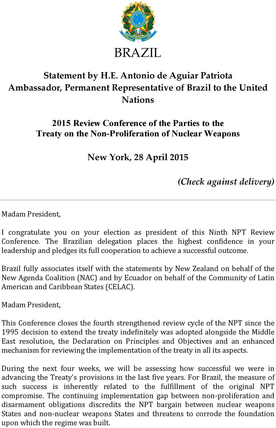 York, 28 April 2015 (Check against delivery) I congratulate you on your election as president of this Ninth NPT Review Conference.