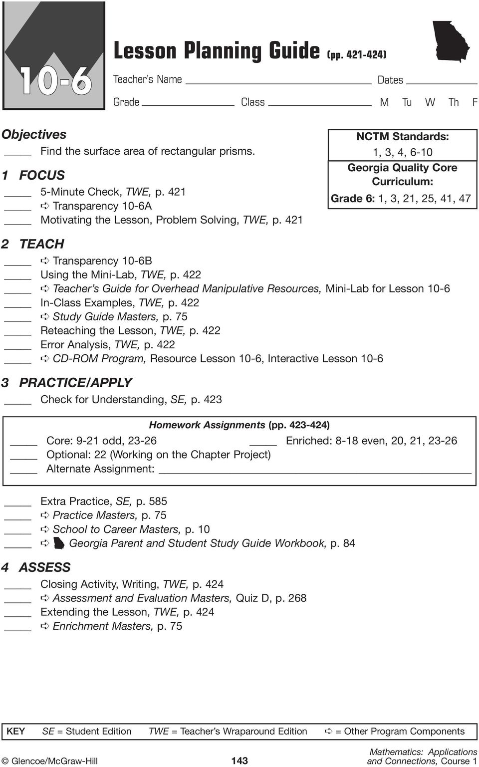 422 Teacher s Guide for Overhead Manipulative Resources, Mini-Lab for Lesson 10-6 In-Class Examples, TWE, p. 422 Study Guide Masters, p. 75 Reteaching the Lesson, TWE, p. 422 Error Analysis, TWE, p.