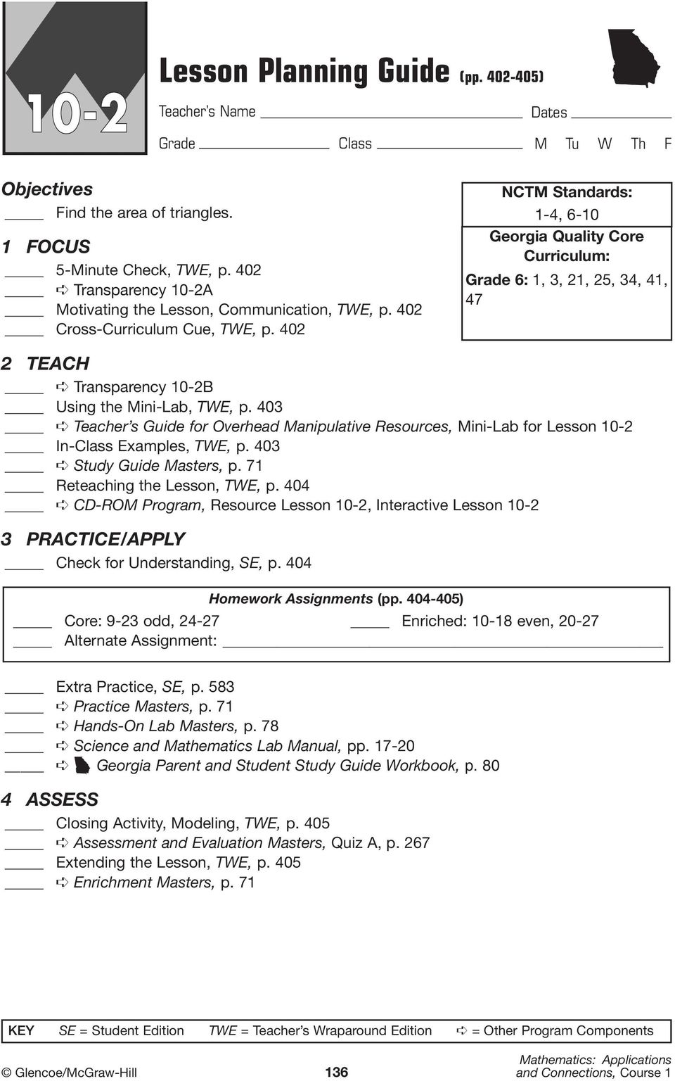 403 Teacher s Guide for Overhead Manipulative Resources, Mini-Lab for Lesson 10-2 In-Class Examples, TWE, p. 403 Study Guide Masters, p. 71 Reteaching the Lesson, TWE, p.