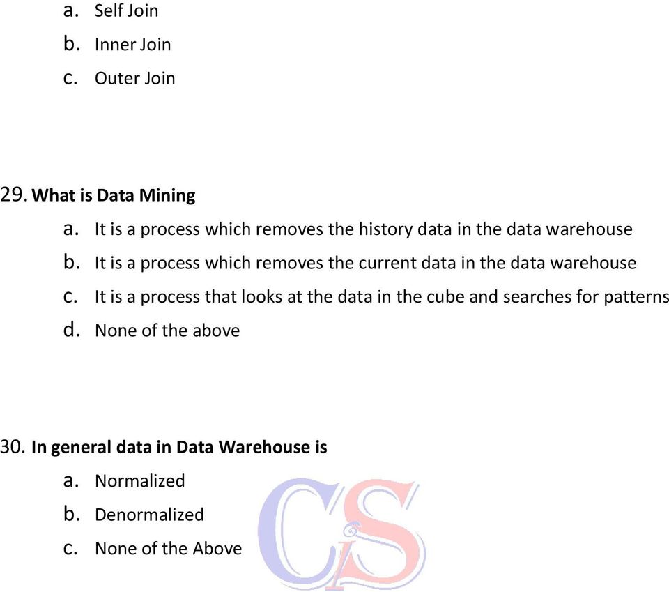 It is a process which removes the current data in the data warehouse c.