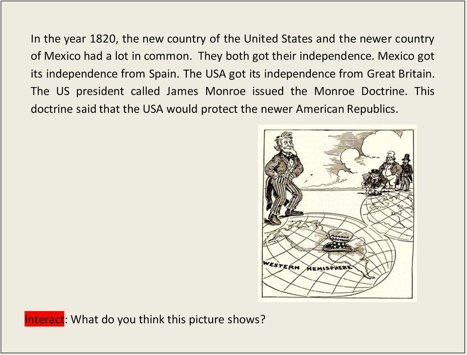 The USA got its independence from Great Britain.