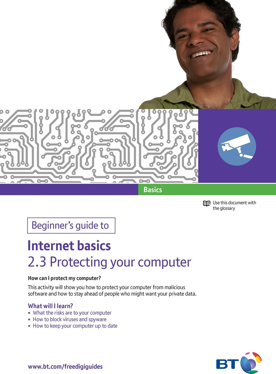 This activity will show you how to protect your computer from malicious software and how to stay ahead of