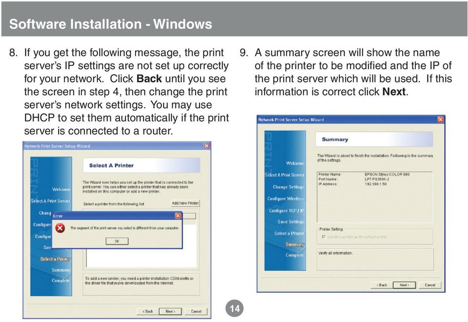 Click Back until you see the screen in step 4, then change the print server s network settings.