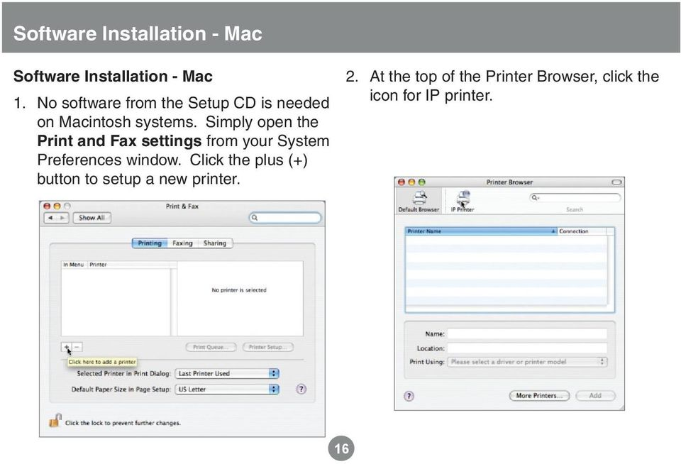 Simply open the Print and Fax settings from your System Preferences window.