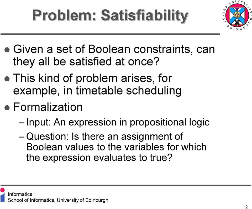 This kind of problem arises, for example, in timetable scheduling Formalization