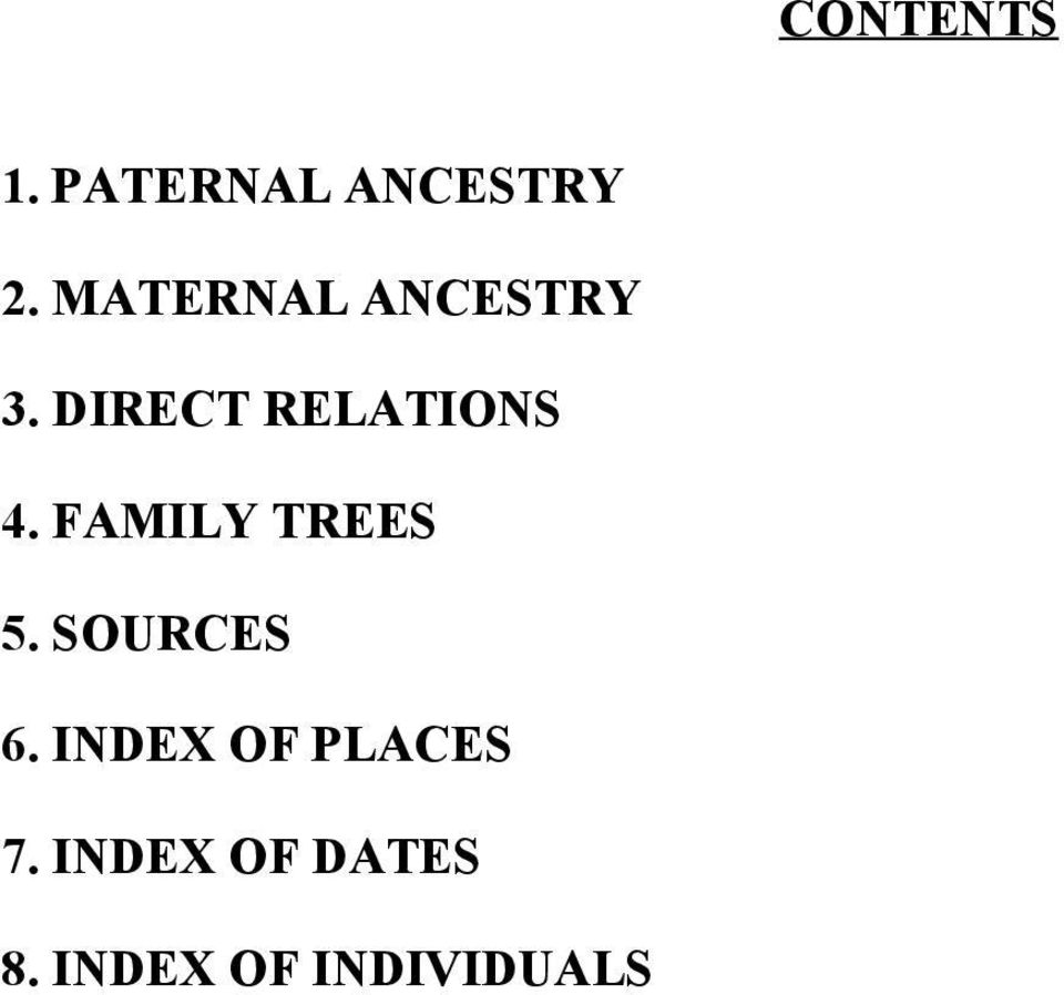 FAMILY TREES 5. SOURCES 6.
