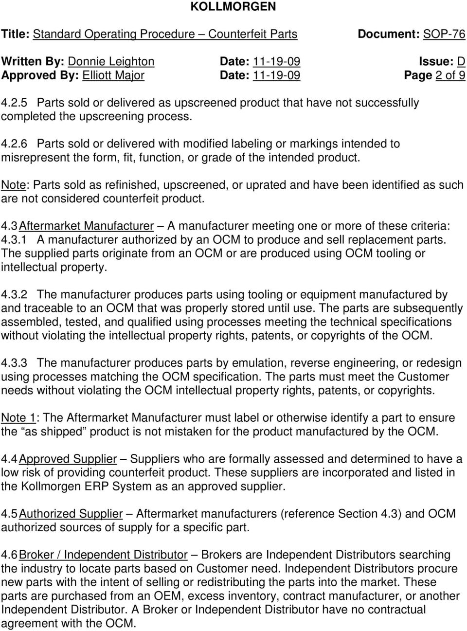 3 Aftermarket Manufacturer A manufacturer meeting one or more of these criteria: 4.3.1 A manufacturer authorized by an OCM to produce and sell replacement parts.
