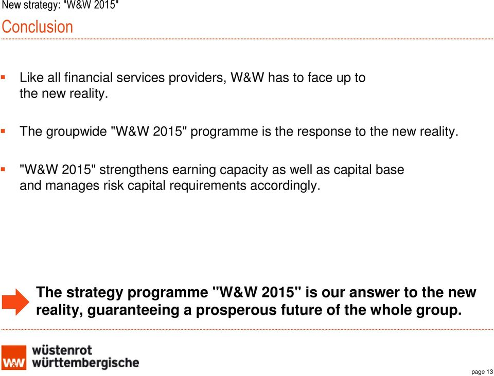 """W&W 2015"" strengthens earning capacity as well as capital base and manages risk capital requirements"
