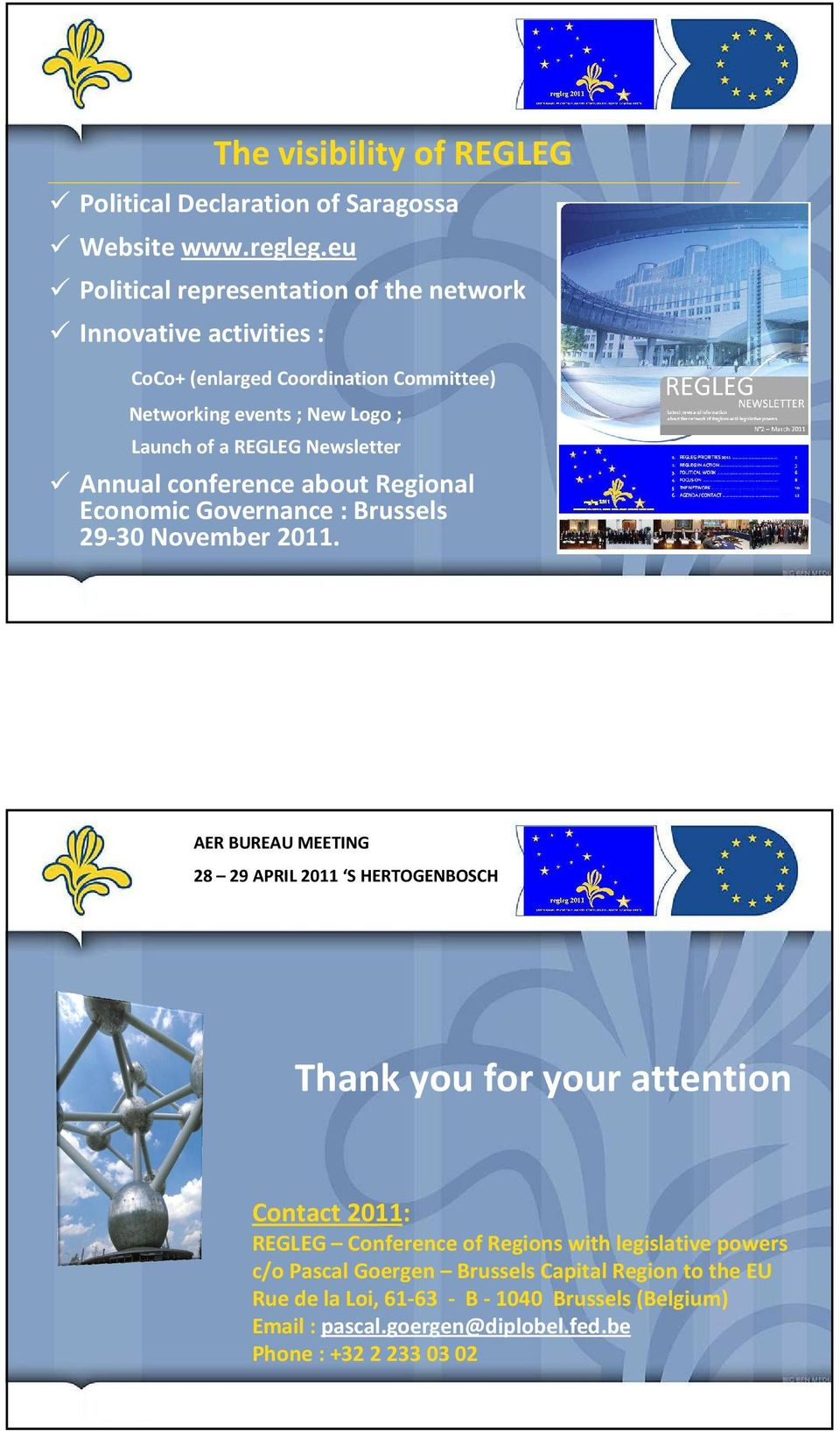 REGLEG Newsletter Annual conference about Regional EconomicGovernance: Brussels 29-30 November2011.