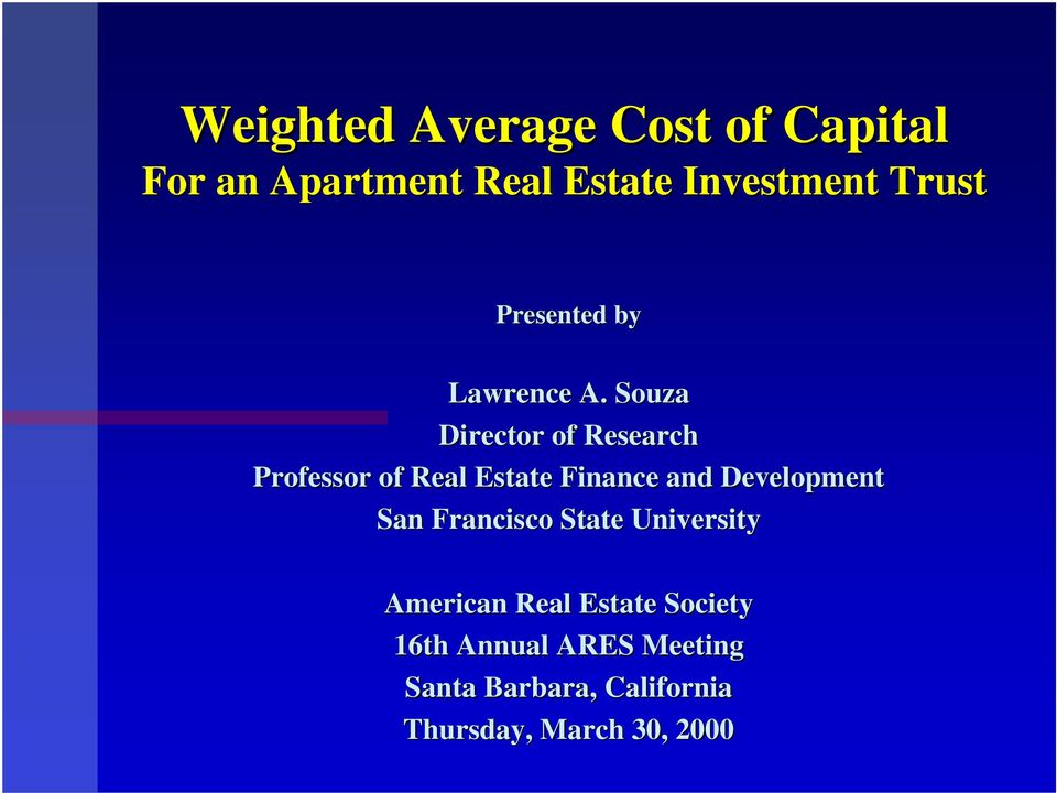 Souza Director of Research Professor of Real Estate Finance and Development