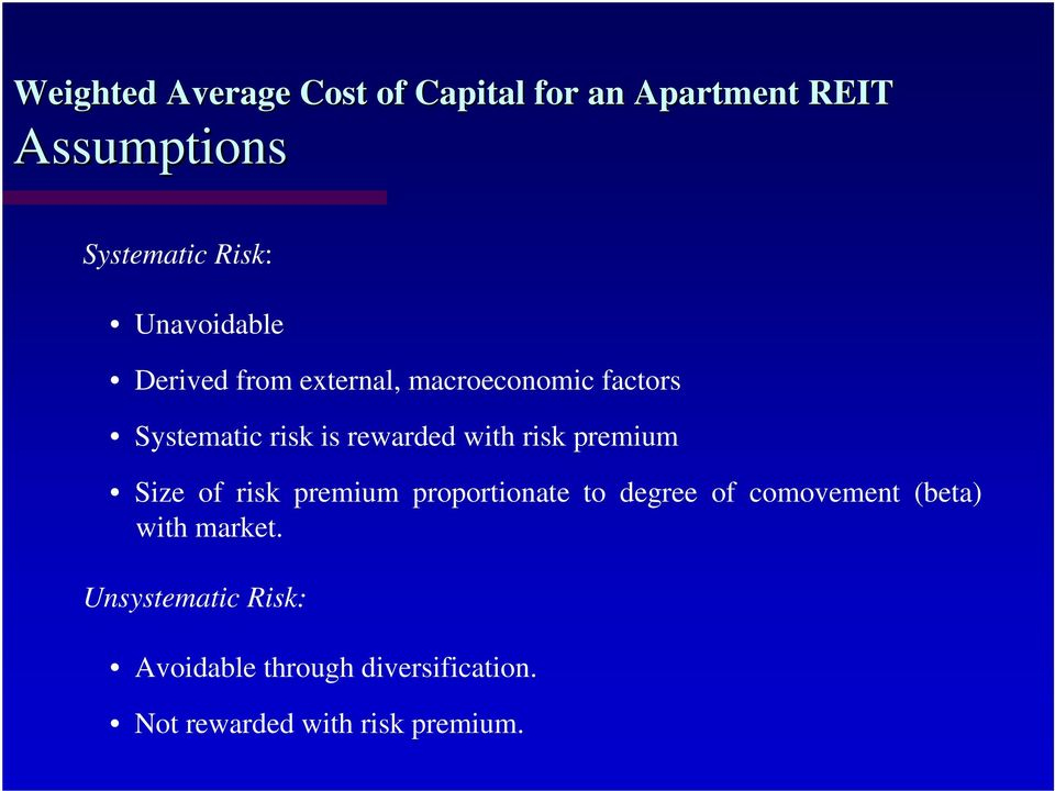of risk premium proportionate to degree of comovement (beta) with market.
