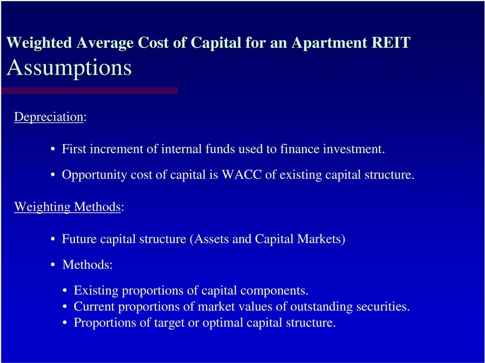 Weighting Methods: Future capital structure (Assets and Capital Markets) Methods: Existing