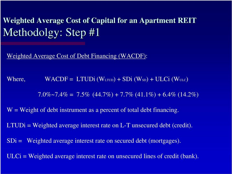 2%) W = Weight of debt instrument as a percent of total debt financing.
