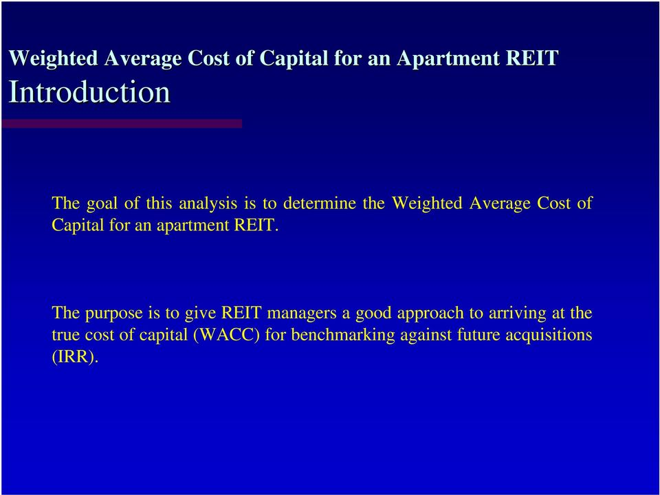 The purpose is to give REIT managers a good approach to arriving