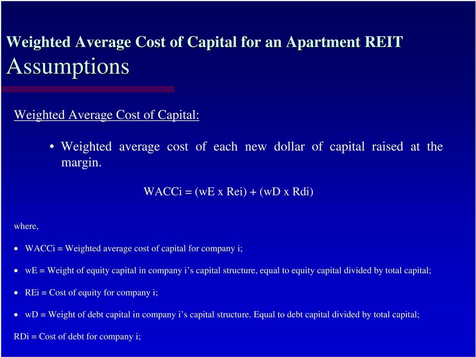 in company i s capital structure, equal to equity capital divided by total capital; REi = Cost of equity for company i; wd =